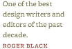 """One of the best design writers and editors of the past decade."" –Roger Black"